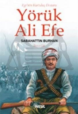 Ege'nin Kurtuluş Destanı Yörük Ali Efe Cilt: 3