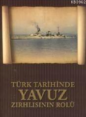 Türk Tarihinde Yavuz Zırhlısının Rolü