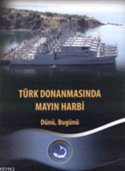 Türk Donanmasında Mayın Harbi; Dünü Bugünü