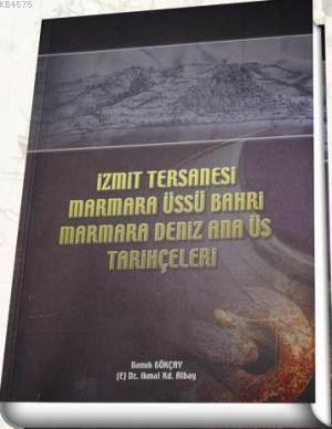 İzmit Tersanesi Marmara Üssü Bahri Marmara Deniz Ana Üs Tarihçeleri