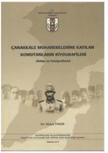 Çanakkale Muharebelerine Katılan Komutanların Biyografileri