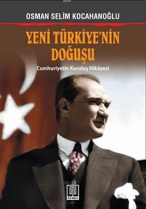 Yeni Türkiye'nin Doğuşu; Cumhuriyetin Kuruluş Hikayesi