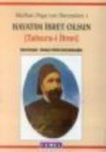 Midhat Paşa'nın Hatıraları: 1 Hayatım İbret Olsun (Tabsıra-i İbret)