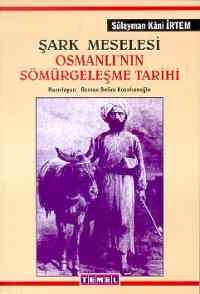 Şark Meselesi Osmanlının Sömürgeleşme Tarihi