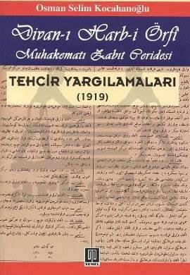 Divan-ı Harb-i Örfi Muhakematı Zabıt Peridesi Tehcir Yargılamaları