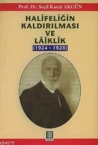 Halifeliğin Kaldırılması Ve Lâiklik (1924-1928)