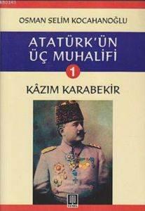 Atatürkün Üç Muhalifi