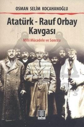 Atatürk Rauf Orbay Kavgası