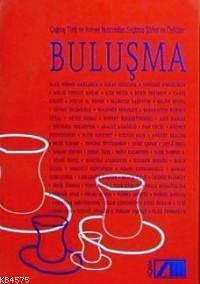 Çağdaş Türk Ve Sovyet Yazınından Seçilmiş Şiirler Ve Öyküler| Buluşma