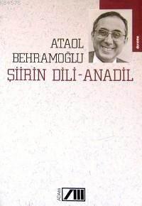 Şiirin Dili- Anadil; Türk Şiiri- Dünya Şiiri