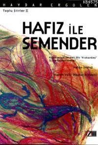 Hafız İle Semender; Toplu Şiirler 2