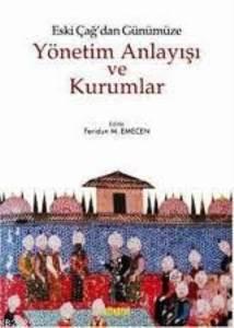 Eski Çağ'dan Günümüze Yönetim Anlayışı ve Kurumlar