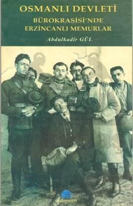 Osmanlı Devleti Bürokrasisi'nde Erzincanlı Memurlar