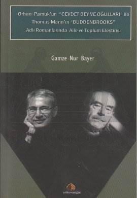 Orhan Pamuk'un Cevdet Bey ve Oğulları ile Thomas Mann'ın Buddenbrooks adlı Romanlarında Aile ve Toplum Eleştirisi