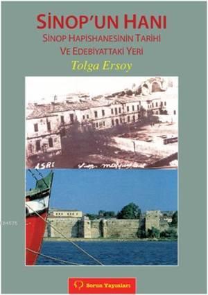 Sinop'un Hanı; Sinop Hapishanesinin Tarihi Ve Edebiyattaki Yeri