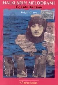 Halkların Melodramı Üç Kadın Bir Deniz