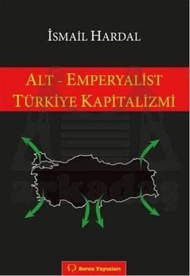 Alt-Emparyalist Türkiye Kapitalizmi