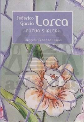 Federico Garcia Lorca Bütün Şiirleri