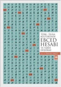 Türk İslam Kültüründe Ebced Hesabı Ve Tarih Düşürme