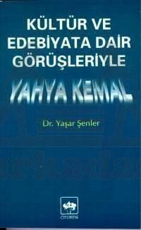 Kültür ve Edebiyata Dair Görüşleriyle Yahya Kemal