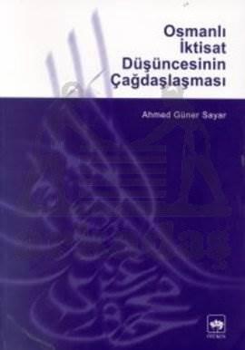 Osmanlı İktisat Düşüncesinin Çağdaşlaşması