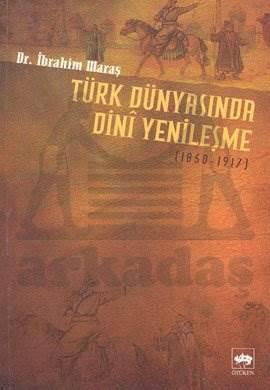 Türk Dünyasında Dini Yenileşme / 1850 - 1917
