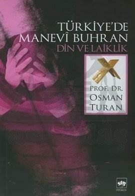 Türkiye'de Manevî Buhran / Din ve Laiklik
