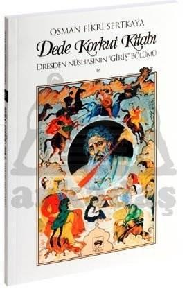 """Dede Korkut Kitabı'nın Dresden Nüshasının """"Giriş"""" Bölümü / Metnin Transkripsiyonu ve Açıklama Notları"""