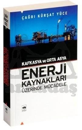 Kafkasya ve Orta Asya Enerji Kaynakları Üzerinde Mücadele