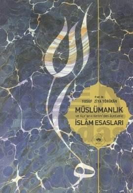 Müslümanlık ve Kur'an-ı Kerim'den Âyetlerle İslâm Esasları