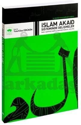 İslâm Dini ve Mezhepleri Tarihi 2 / İslâm Akaid Sisteminde Gelişmeler