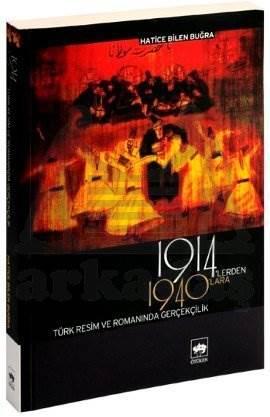 1914'lerden 1940'lara Türk Resim ve Romanında Gerçekçilik