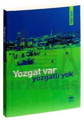 Yozgat Var, Yozgatlı Yok