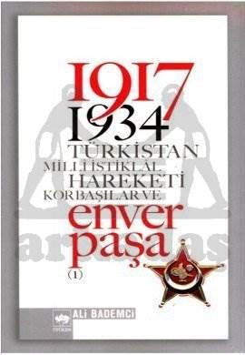 1917 – 1934 Türkistan Millî İstiklâl Hareketi Korbaşılar ve Enver Paşa / 2 Cilt