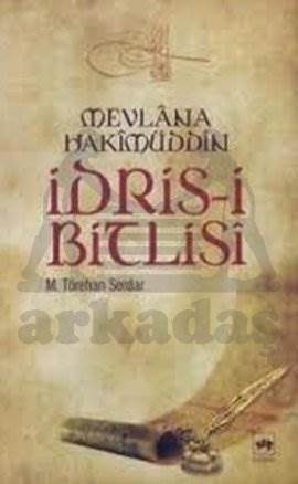 Mevlâna Hakîmüddin İdris-i Bitlisî