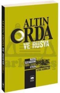 Altın Orda ve Rusya / Rusya Üzerindeki Türk-Tatar Etkisi