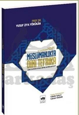 İslâm Dini ve Mezhepleri Tarihi 3 / Müslümanlıkta Dinî Tefrika