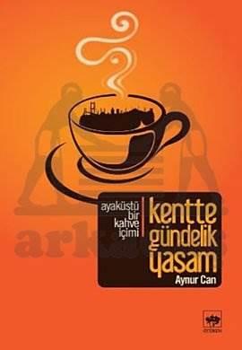 Kentte Gündelik Yaşam / Ayaküstü Bir Kahve İçimi