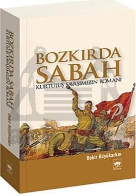 Bozkırda Sabah / Kurtuluş Savaşımızın Romanı
