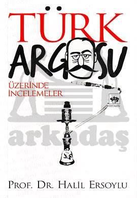 Türk Argosu Üzerinde İncelemeler
