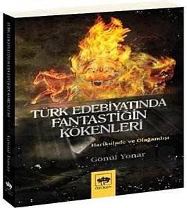 Türk Edebiyatında Fantastiğin Kökenleri  / Harikulade ve Olağandışı