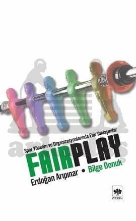 Fair Play / Spor Yönetim ve Organizasyonlarında Etik Yaklaşımlar