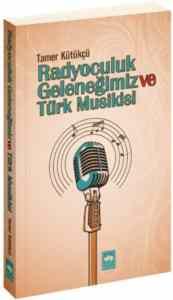 Radyolcuk Geleneğimiz ve Türk Musikisi
