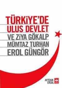Türkiyede Ulus Devlet Ve Ziya Gökalp, Mümtaz Turhan, Erol Güngör