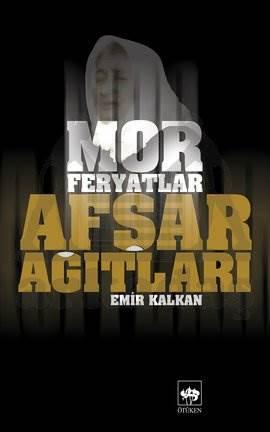 Mor Feryatlar - Afşar Ağıtları
