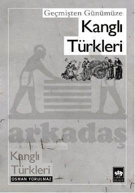 Geçmişten Günümüze Kanglı Türkleri