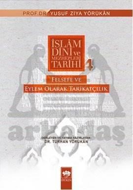 İslam Dini ve Mezhepleri Tarihi-4: Felsefe ve Eylem Olarak Tarikatçılık