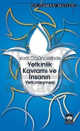 İslam Düşüncesinde Yetkinlik Kavramı ve İnsanın Yetkinleşmesi