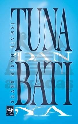 Tuna'dan Batı'ya
