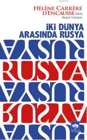 Iki Dünya Arasinda Rusya